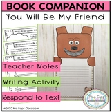 You Will Be My Friend Book Companion 2nd Grade