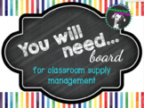 You Will Need Board for Classroom Supply Management