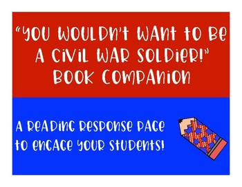 You Wouldn't Want To Be A Civil War Soldier! Book Companion
