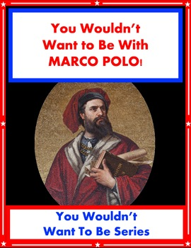 You Wouldn't Want to Explore with Marco Polo! Reading Informational Text