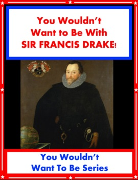 You Wouldn't Want to Explore with Sir Francis Drake! Reading Informational Text