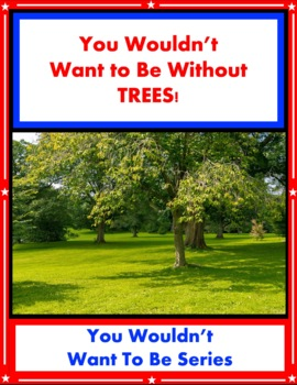 You Wouldn't Want To Live Without TREES! Jim Pipe