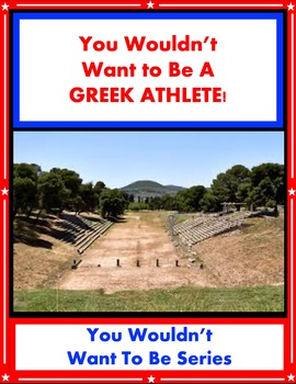 You Wouldn't Want to Be a Greek Athlete! Reading Informational Text