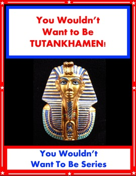You Wouldn't Want to Be Tutankhamen! Egypt Reading For Informational Text