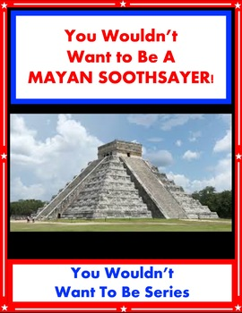 You Wouldn't Want to Be a Mayan Soothsayer! Maya Reading I