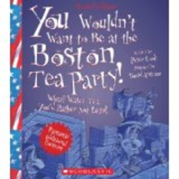 You Wouldn't Want to be at the Boston Tea Party Comprehension Questions