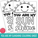 You are My Sunshine Coloring Sheet- Pre K- Kindergarten Co