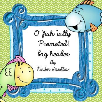 "O'Fish""ially Promoted! Bag Headers"