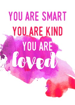 You are Smart. You are Kind. You are Loved. 5 x 7 Print