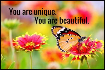 You are Unique. You are beautiful.