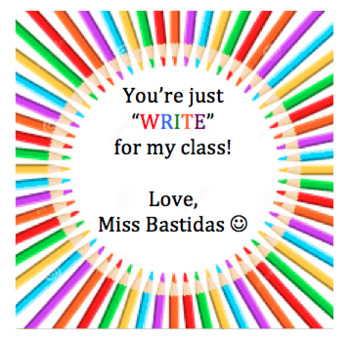 You're just WRITE for my class! Perfect first day of school gift for students!