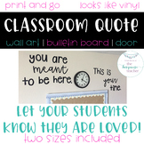 You are meant to be here | Classroom Quote Wall Art Bulletin Board