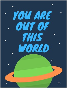 You are out of this world! Space Encouragement Poster