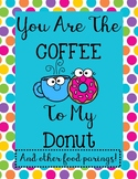 You are the Coffee to my Donut & other food pairings!