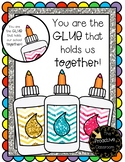 You are the GLUE that Holds Our School Together