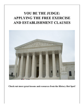 You be the Judge: Applying the Establishment and Free Exercise Clauses