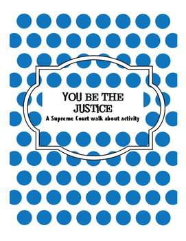 You be the Justice: Supreme Court Critical Thinking Activi