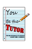 You be the TUTOR!