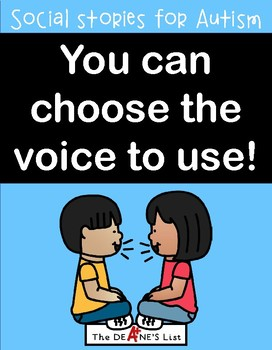 You can choose the voice to use! A social story about voice levels