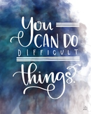 You can do difficult things (blue)- Growth Mindset Printable