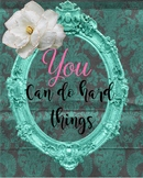 You..can do hard things. Printable Art for teachers.