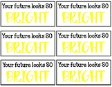 Your future looks BRIGHT tags!