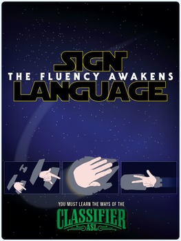 You must learn the ways of the classifier. ASL poster.