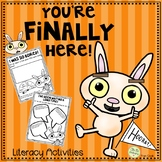 You're Finally Here!  A Literacy Companion