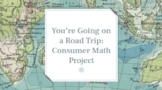 You're Going on a Road Trip: A Consumer Math Project