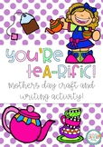 You're TEA-rific! Mother's Day Craft and Writing Gift!