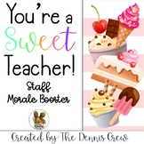 You're a Sweet Teacher! Staff Morale Booster