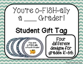 You're o-FISH-ally a ____ grader! Student gift tags