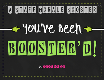 You've Been Booster'd: Staff Morale Booster--Year Long Ready! *UPDATED!*