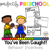 You've Been Caught! Behavior Incentives