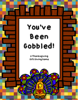 You've Been Gobbled!  A Thanksgiving Gift Passing Game