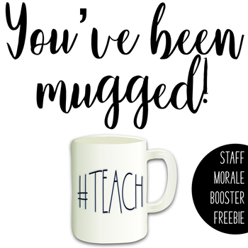 You've Been Mugged **Free Staff Morale Booster**