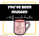 You've Been Mugged - Staff Morale Boost