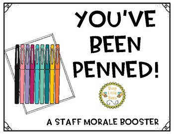 You've Been Penned - Staff Morale Boost