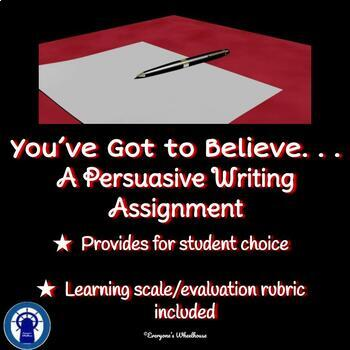 A Persuasive Writing Assignment . . . You've Got to Believe