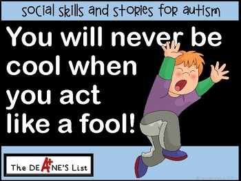 Social Stories for Autism: You will never be cool when you act like a fool!