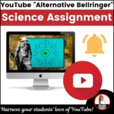 "YouTube ""Alternative Bell ringer"" Science Assignment"