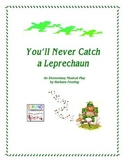 You'll Never Catch a Leprechaun - A primary musical play