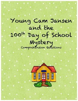 Young Cam Jansen and the 100th day of school mystery comprehension questions
