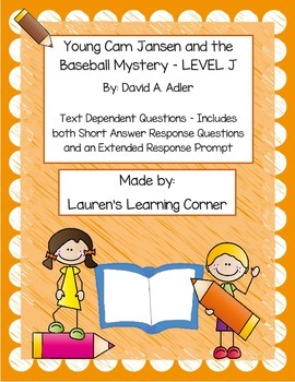 Young Cam Jansen and the Baseball Mystery - Level J - Text Dependent Questions