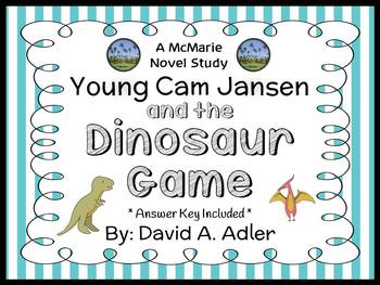 Young Cam Jansen and the Dinosaur Game (David A. Adler) Novel Study  (17 pages)