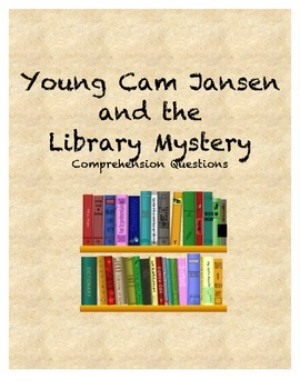 Young Cam Jansen and the Library Mystery Comprehension Questions