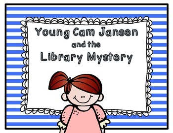 Young Cam Jansen the Library Mystery Book Study