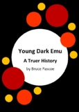 Young Dark Emu - A Truer History by Bruce Pascoe - 6 Activ