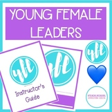 YOUNG FEMALE LEADERS Curriculum for Girls Group - Extracurricular or Advisory!