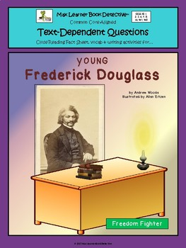Young Frederick Douglass: Text-Dependent Questions and More!